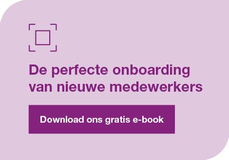 Download ons e-book 'Een goede onboarding van nieuwe medewerkers'